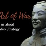 What The Art of War can teach us about Online Video Strategy