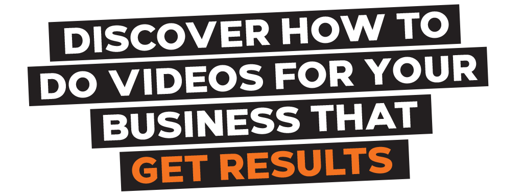 Discover How to Do Videos for Your Business That Get Results
